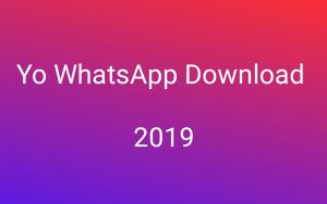 YoWhatsApp Download 2019