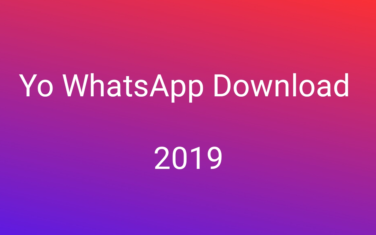 YoWhatsApp Download 2019